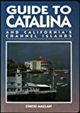 Guide to Catalina and California's Channel Islands, Chicki Mallan, 0918373425