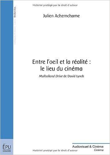 Livres Entre l'oeil et la réalité : le lieu du cinéma pdf