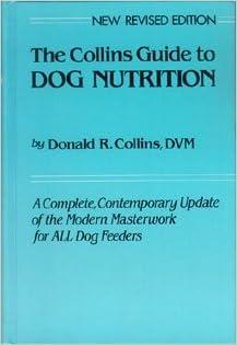 Téléchargement gratuit du format ebook txt The Collins Guide to Dog Nutrition, by Donald Reiszner Collins (1987-04-02) B01K3ITQ9Y en français PDF ePub MOBI
