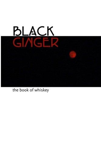 Black Ginger: The Book of Whiskey