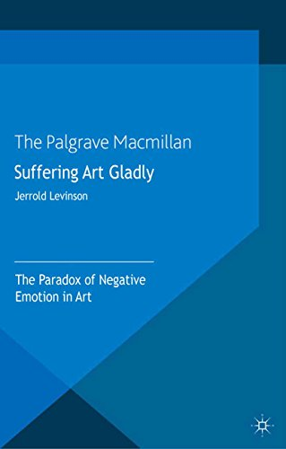 Download Suffering Art Gladly: The Paradox of Negative Emotion in Art Pdf