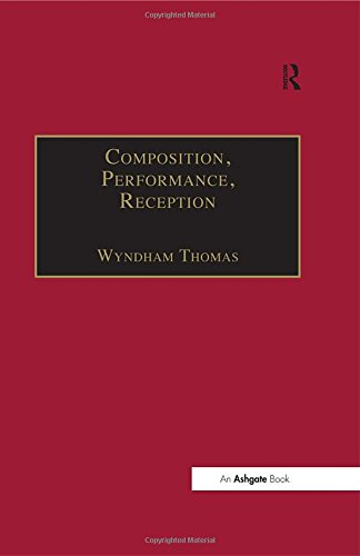 Composition, Performance, Reception: Studies in the Creative Process in Music by Routledge