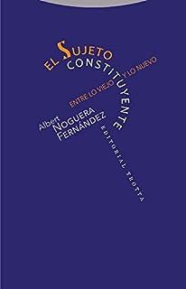 El sujeto constituyente: Entre lo viejo y lo nuevo (Estructuras y procesos. Derecho