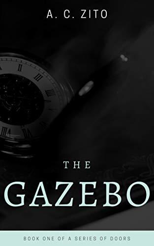 (The Gazebo (A Series of Doors Book 1))