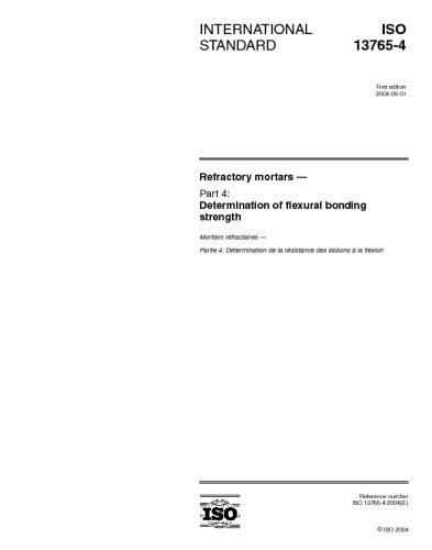 Download ISO 13765-4:2004, Refractory mortars - Part 4: Determination of flexural bonding strength pdf