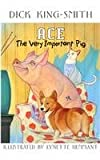 Ace : The Very Important Pig, King-Smith, Dick, 0780710460
