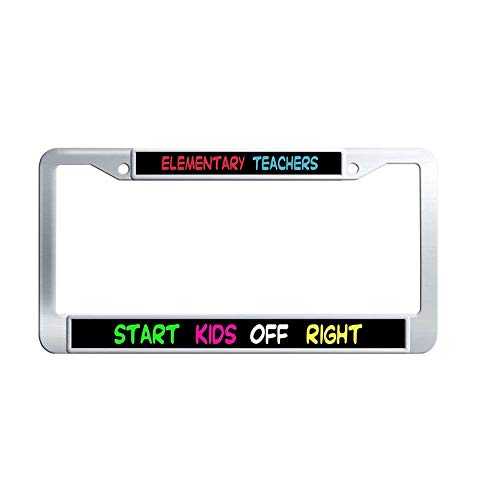 Toanovelty Elementary Teachers Start Kids Off Right Metal License Frame car, Waterproof Stainless Steel Car Auto Tag Frame 6' x 12' in -