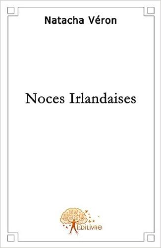 Lire en ligne Noces Irlandaises pdf, epub ebook