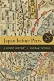 Japan before Perry: A Short History, Conrad Totman, 0520254074