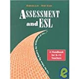 Assessment and ESL : On the Yellow Big Road to the Withered of Oz, Law, Barbara and Eckes, Mary, 1895411777