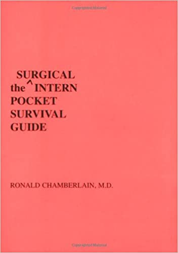 The Surgical Intern Pocket Survival Guide Intern Pocket Survival Guide Series 9780963406354 Medicine Health Science Books Amazon Com