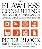 img - for Flawless Consulting Fieldbook and Companion: A Guide to Getting Your Expertise book / textbook / text book
