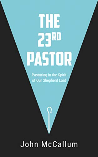 The 23rd Pastor: Pastoring in the Spirit of Our Shepherd Lord ()