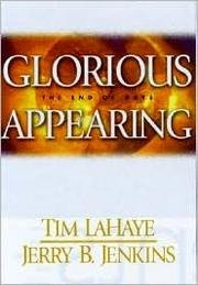Glorious Appearing (2004) (Book) written by Jerry B. Jenkins, Tim LaHaye