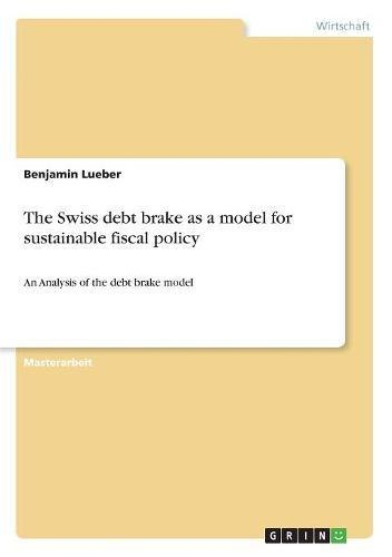 Download The Swiss Debt Brake as a Model for Sustainable Fiscal Policy (German Edition) ebook