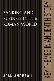 Banking and Business in the Roman World (Key Themes in Ancient History)