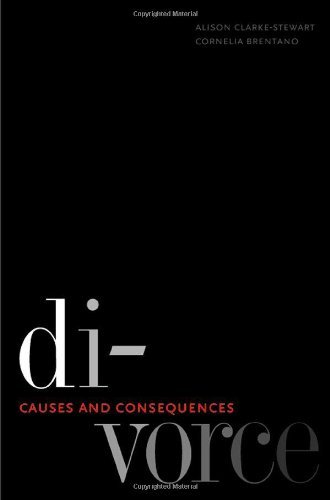 Divorce: Causes and Consequences (Current Perspectives in Psychology) by Clarke-Stewart Alison Brentano Professor Cornelia (2006-04-06) Hardcover (2006 06 Press)