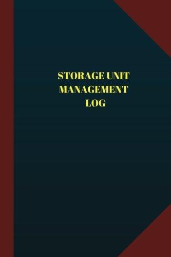 Storage Unit Management Log (Logbook, Journal - 124 pages 6x9 inches): Storage Unit Management Logbook (Blue Cover, Medium) (Logbook/Record Books)