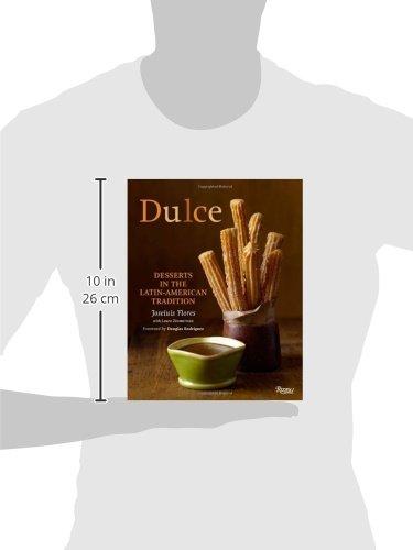 Dulce: Desserts in the Latin-American Tradition: Amazon.es: Joseluis Flores, Laura Zimmerman Maye, Ben Fink: Libros en idiomas extranjeros