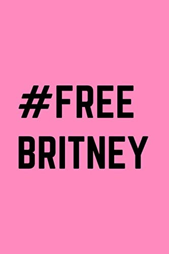 #Free Britney - Notebook for Britney Spears Fan - Journal with lined pages