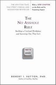 The No Asshole Rule Publisher: Business Plus ()