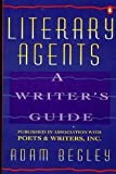 img - for Literary Agents: A Writer's Guide by Adam Begley (1993-05-01) book / textbook / text book