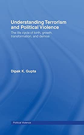 Understanding Terrorism and Political Violence: The Life ...