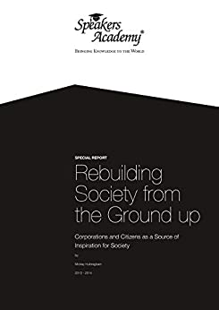 Rebuilding Society from the Ground up: Corporations and Citizens as a Source of Inspiration for Society by [Huibregtsen, Mickey]