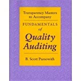 img - for Transparency Masters to Accompany Fundamentals of Quality Auditing: Fundamentals of Quality Auditing by B. Scott Parsowith (1995-12-03) book / textbook / text book