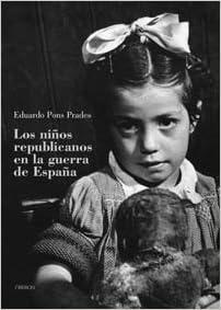Los niños republicanos en la guerra de España Memoria: Amazon.es: Pons Prades, Eduardo: Libros