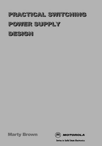 Practical Switching Power Supply Design (Academic Press Professional and Technical Series)