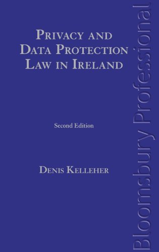 Download Privacy and Data Protection Law in Ireland: Second Edition by Denis Kelleher (2015-07-30) pdf epub