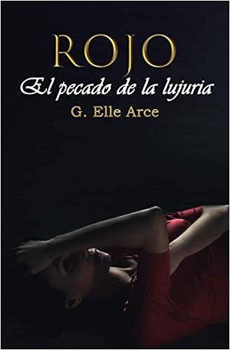 Rojo: El pecado de la lujuria de G. Elle Arce