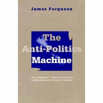 Anti Politics Machine