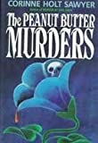 The Peanut Butter Murders, Corinne Holt Sawyer, 1556113501