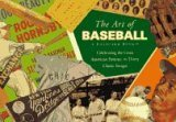 The Art of Baseball: Celebrating the Great American Pastime, in Thirty Classic Images by Running Press (1996-03-02)
