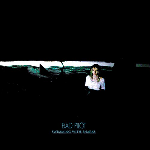 Bad Pilot-Swimming With Sharks-CD-FLAC-2016-HOUND Download
