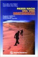Pasos hacia una vida independiente: Ensenando Habilidades Cotidianas a Ninos Con Necesidades Especiales (Spanish Edition) (Spanish)