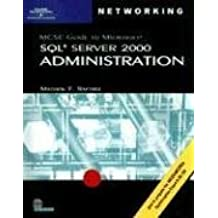 70-228 MCSE Guide to MS SQL Server 2000 Administration (Networking (Course Technology))