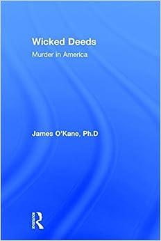 Book Wicked Deeds: Murder in America