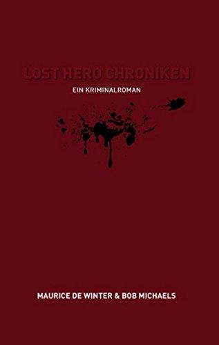 Lost Hero Chroniken: Ein Kriminalroman für Erwachsene