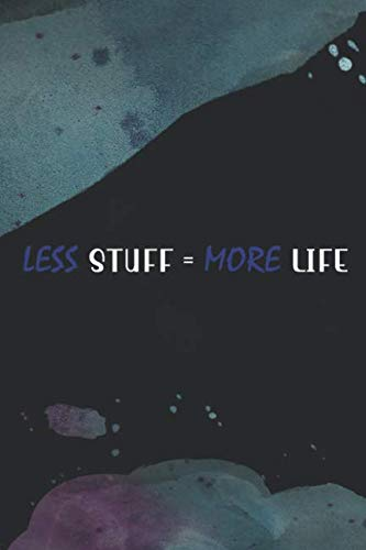 Price comparison product image Less Stuff = More Life: Blank Lined Notebook Journal Diary Composition Notepad 120 Pages 6x9 Paperback ( Decluttering ) Black