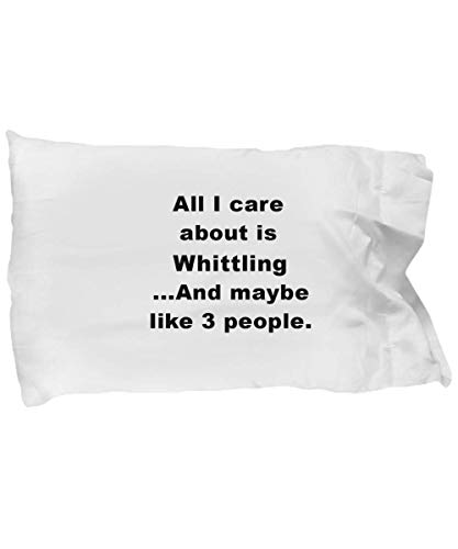 (Whittling Gifts - Awesome Pillowcase for Whittler Hobbyists/Enthusiasts, Funny and Creative Whittling Pillow Case)