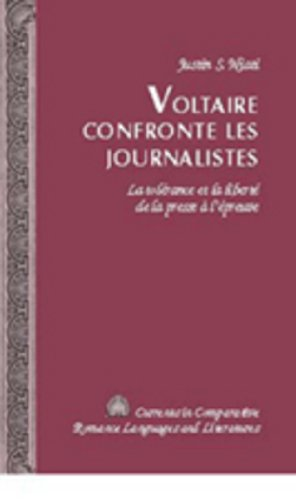 Voltaire confronte les journalistes: La tolérance et la liberté de la presse à l'épreuve (Currents in Comparative Romance Languages and Literatures) (French Edition) by Brand: Peter Lang International Academic Publishers