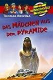 Das Mädchen aus der Pyramide (Die Knickerbocker-Bande, Band 62)
