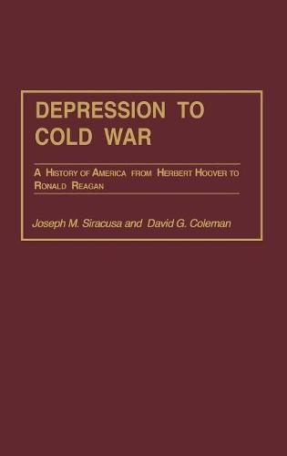 Depression to Cold War: A History of America from Herbert Hoover to Ronald Reagan (Perspectives on the Twentieth Century