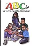The ABC's of Handling Money God's Way, , 0965111482