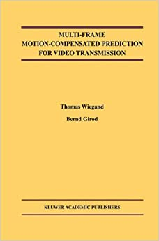 Multi-Frame Motion-Compensated Prediction for Video Transmission (The Springer International Series in Engineering and Computer Science)