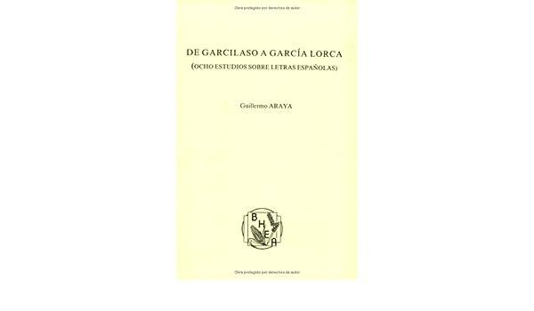 De Garcilaso A Garcia Lorca Ocho Estudios Sobre Letras Espanolas