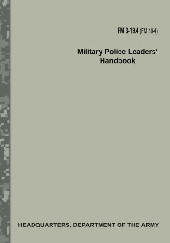 (Military Police Leaders' Handbook (FM 3-19.4) )